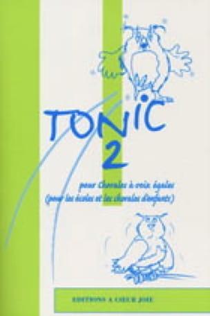 Tonic 2 - Partition - Chœur - laflutedepan.com