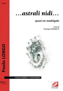 Astrali nidi... - Paolo Longo - Partition - Chœur - laflutedepan.com