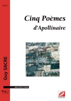 Cinq poèmes d'Apollinaire Guy Sacre Partition Mélodies - laflutedepan