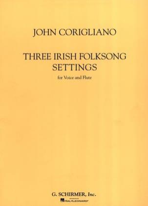 3 Irish Folksongs Settings John Corigliano Partition laflutedepan