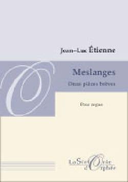 Meslanges Jean-Luc Etienne Partition Orgue - laflutedepan