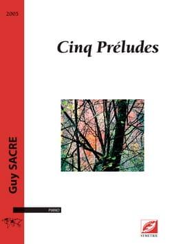 Cinq préludes Guy Sacre Partition Piano - laflutedepan