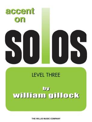 Accent on solos Volume 3 William Gillock Partition laflutedepan