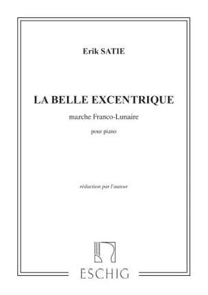 La Belle Excentrique 2 Mouvements SATIE Partition Piano - laflutedepan