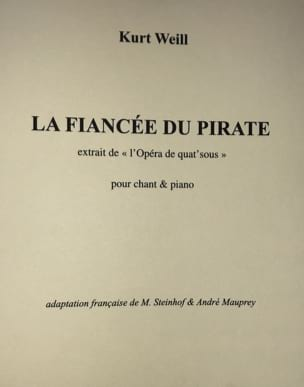 Kurt Weill - The Fiancee Of The Pirate. Four Sous Opera - Partition - di-arezzo.com