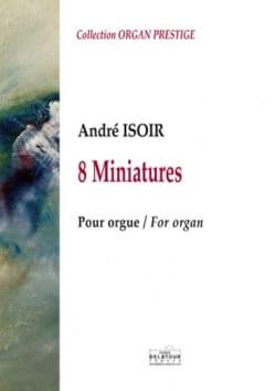 8 Miniatures André Isoir Partition Orgue - laflutedepan