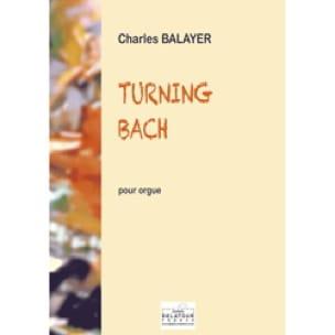 Turning Bach - Charles Balayer - Partition - Orgue - laflutedepan.com