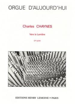 Vers la Lumière Charles Chaynes Partition Orgue - laflutedepan