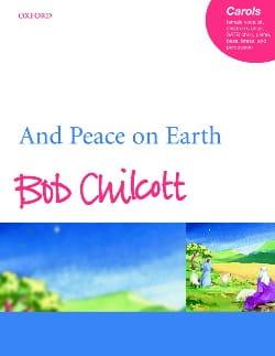 And Peace On Earth Bob Chilcott Partition Chœur - laflutedepan