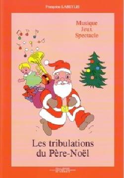 Les Tribulations Du Père-Noël Françoise Labeylie laflutedepan