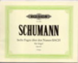 6 Fugen Uber Den Namen Bach Opus 60 - SCHUMANN - laflutedepan.com