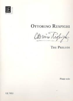 3 Preludi - RESPIGHI - Partition - Piano - laflutedepan.com