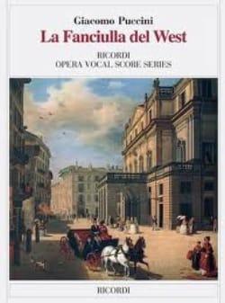 Giacomo Puccini - La Fanciulla Del West - Partition - di-arezzo.co.uk