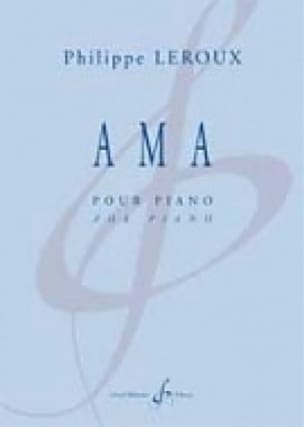 Ama - Philippe Leroux - Partition - Piano - laflutedepan.com