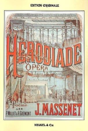 Hérodiade - MASSENET - Partition - Opéras - laflutedepan.com