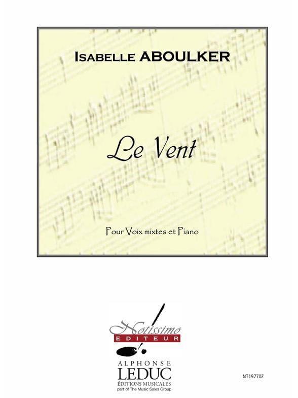 Le Vent - Isabelle Aboulker - Partition - Chœur - laflutedepan.com