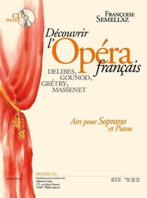 Découvrir L'opéra Français Soprano Françoise Semellaz laflutedepan