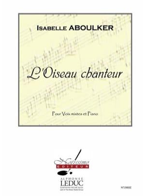 L'oiseau Chanteur Isabelle Aboulker Partition Chœur - laflutedepan
