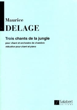 3 Chants de la Jungle Maurice Delage Partition Mélodies - laflutedepan