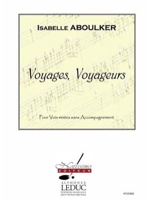 Voyages, Voyageurs Isabelle Aboulker Partition Chœur - laflutedepan