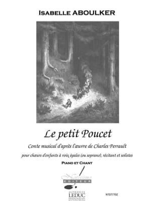 Le Petit Poucet Isabelle Aboulker Partition Opéras - laflutedepan