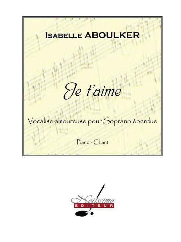 Je T'aime. Voix Haute - Isabelle Aboulker - laflutedepan.com