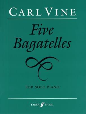 5 Bagatelles Carl Vine Partition Piano - laflutedepan