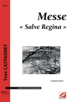 Messe Salve Regina. Choeur seul - Yves Castagnet - laflutedepan.com