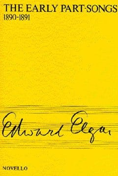 The Early Part-Songs - ELGAR - Partition - Chœur - laflutedepan.com