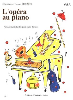 L' Opéra au Piano Volume A. 4 Mains Gérard Meunier laflutedepan