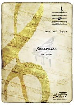 Rencontre Jean-Louis THOMAS Partition Piano - laflutedepan