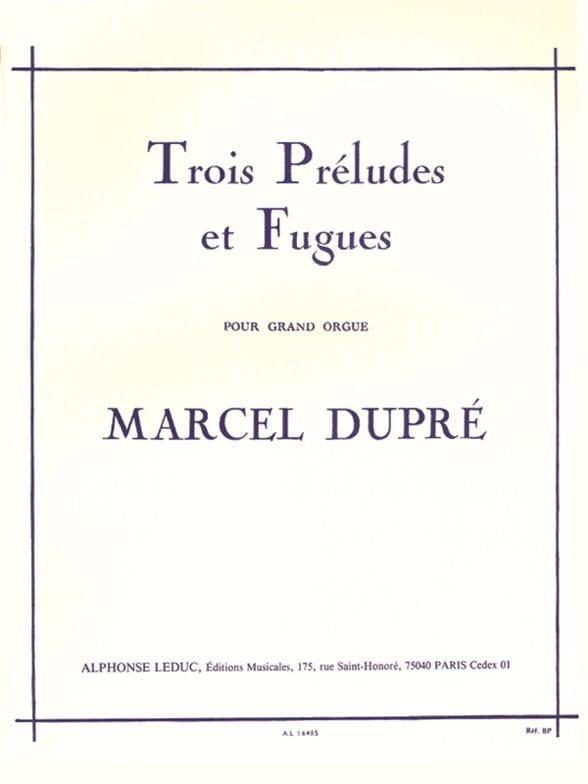 3 Préludes et Fugues Opus 7 - DUPRÉ - Partition - laflutedepan.com