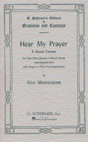 Hear My Prayer - MENDELSSOHN - Partition - Chœur - laflutedepan.com