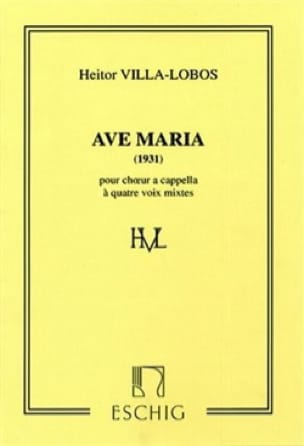 Ave Maria 1931 - VILLA-LOBOS - Partition - Chœur - laflutedepan.com