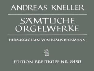 Sämtliche Orgelwerke Andreas Kneller Partition Orgue - laflutedepan
