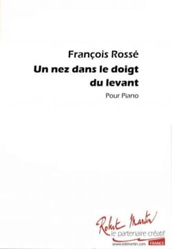 Un Nez Dans le Doigt Du Levant François Rossé Partition laflutedepan
