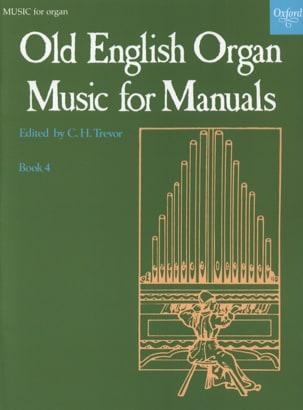 Old English Organ Music For Manuals 4 Partition Orgue - laflutedepan