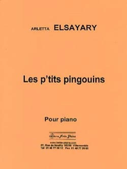Les P'tits Pingouins Arletta Elsayari Partition Piano - laflutedepan
