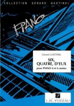 6, 4, D'eux. Gérard Gastinel Partition Piano - laflutedepan