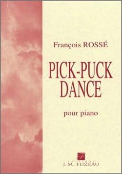 Pick-Puck Dance François Rossé Partition Piano - laflutedepan