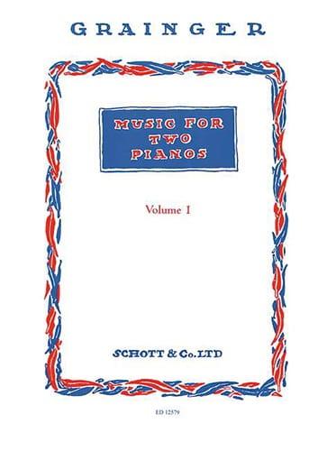 Music For 2 Pianos Vol 1 - Percy Aldridge Grainger - laflutedepan.com