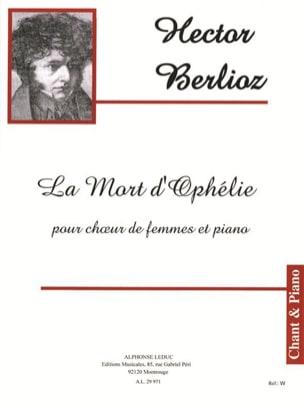 La Mort d'Ophélie Opus 18-2 BERLIOZ Partition Chœur - laflutedepan