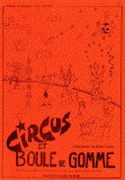 Circus et Boule de Gomme. Conducteur Eric Noyer Partition laflutedepan