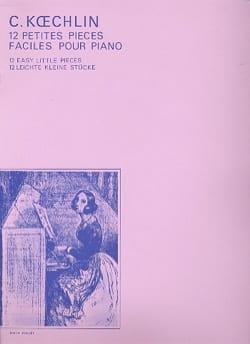 12 Petites Pièces Faciles Opus 208 Charles Koechlin laflutedepan