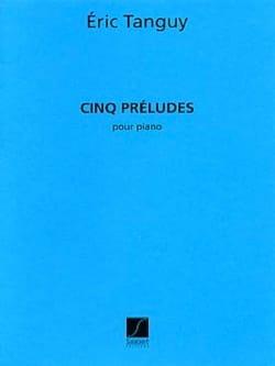 5 Préludes Eric Tanguy Partition Piano - laflutedepan