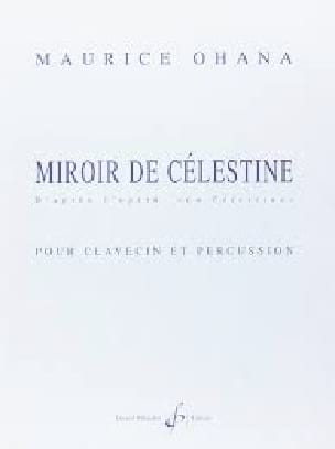 Miroir de Célestine - Maurice Ohana - Partition - laflutedepan.com