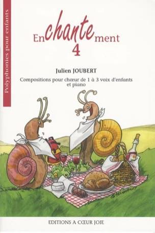 Enchantement 4 Julien Joubert Partition Chœur - laflutedepan