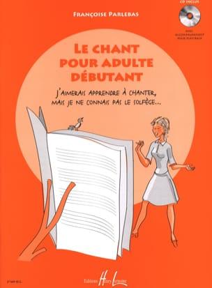 Le Chant pour adulte débutant Françoise Parlebas laflutedepan