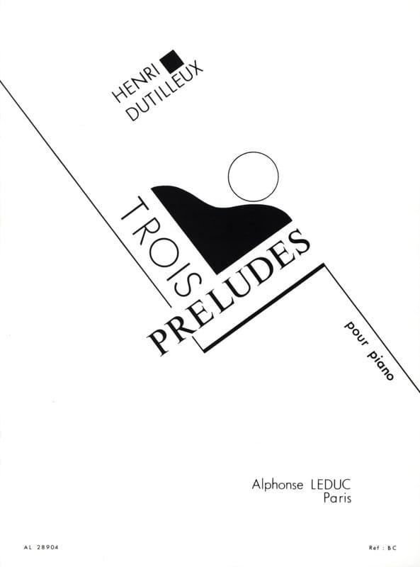 3 Préludes - DUTILLEUX - Partition - Piano - laflutedepan.com