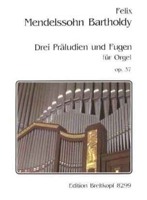 3 Préludes et Fugues Opus 37 MENDELSSOHN Partition laflutedepan